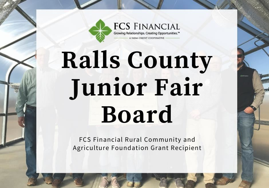 Ralls County Junior Fair Board is an FCS Financial Foundation grant recipient.